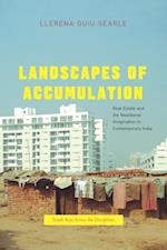 Landscapes of Accumulation (South Asia Across the Disciplines)