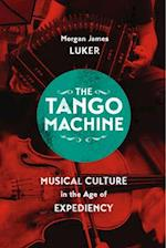 The Tango Machine (Chicago Studies in Ethnomusicology)