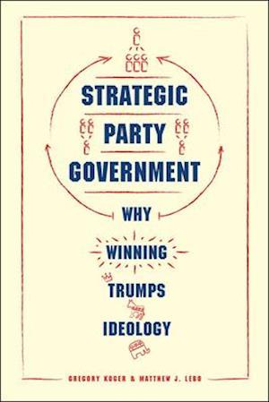 Bog, hardback Strategic Party Government af Gregory Koger