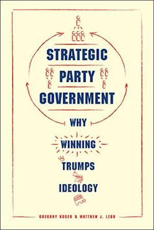 Bog, paperback Strategic Party Government af Gregory Koger