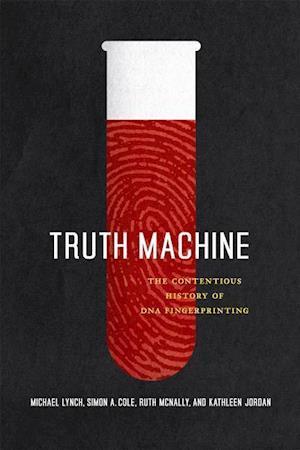 Truth Machine af Kathleen Jordan, Michael Lynch, Simon A Cole