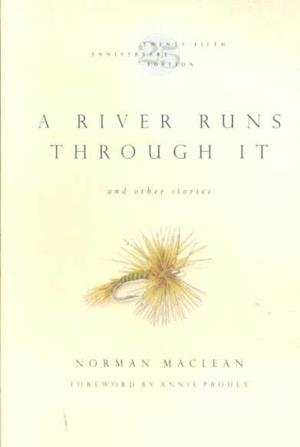 A River Runs Through It and Other Stories af Norman Maclean, Annie Proulx