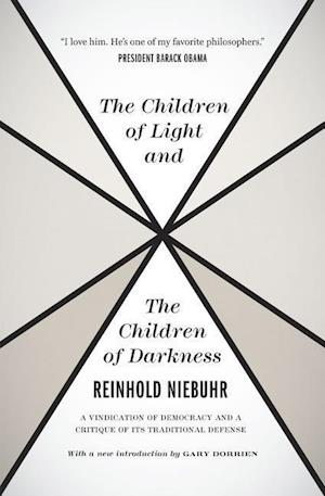 The Children of Light and the Children of Darkness af Gary Dorrien, Reinhold Niebuhr