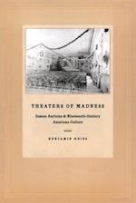 Theaters of Madness af Benjamin Reiss