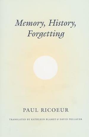 Memory, History, Forgetting af Paul Ricoeur