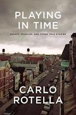 Playing in Time af Carlo Rotella