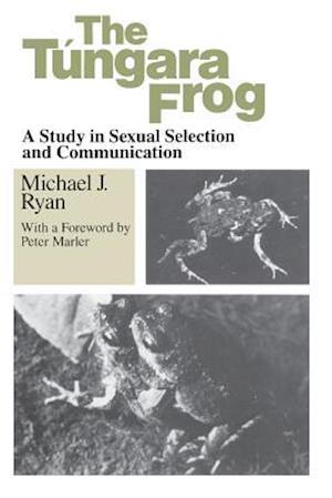The Tungara Frog af Michael J. Ryan