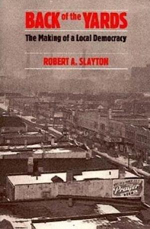 Back of the Yards af Robert A. Slayton
