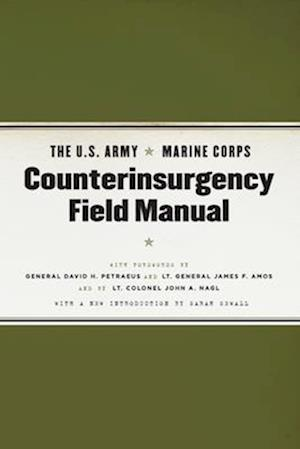 The U.S. Army/Marine Corps Counterinsurgency Field Manual af United States Marine Corps, John A Nagl, United States Army