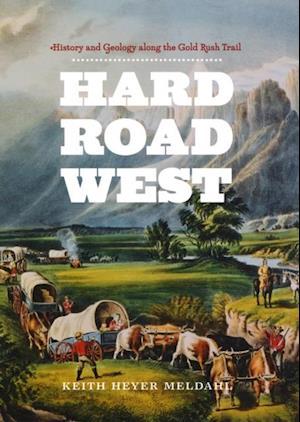 Hard Road West af Keith Heyer Meldahl