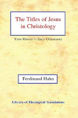 The Titles of Jesus in Christology af George Ogg, Ferdinand Hahn, Harold Knight