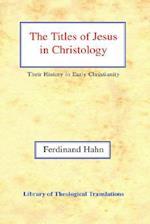The Titles of Jesus in Christology af George Ogg, Ferdinand Hahn, Harold Knight