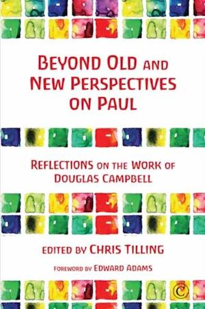 Beyond Old and New Perspectives on Paul af Chris Tilling