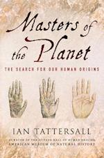 Masters of the Planet af Ian Tattersall