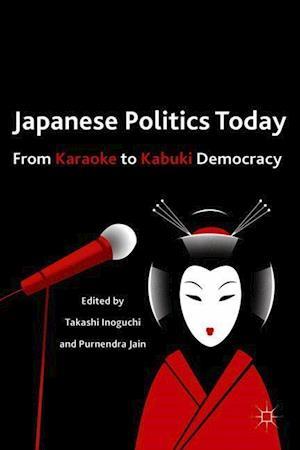 Japanese Politics Today af Takashi Inoguchi, Purnendra Jain