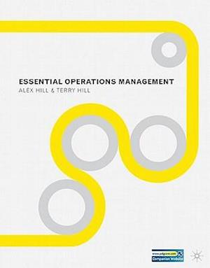 Essential Operations Management af Alex Hill, Terry Hill
