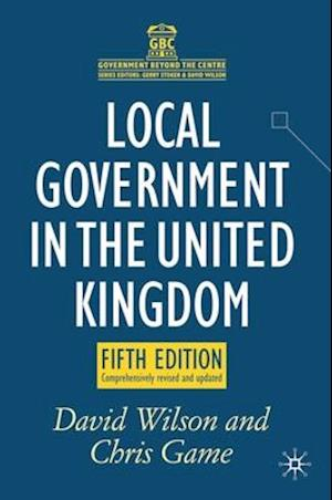 Local Government in the United Kingdom af David Wilson