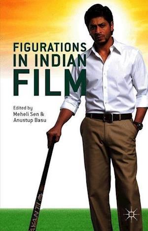 Figurations in Indian Film af Meheli Sen
