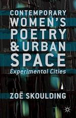 Contemporary Women's Poetry and Urban Space af Zoe Skoulding