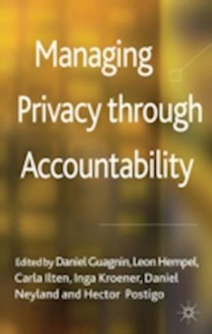Managing Privacy Through Accountability af Carla Ilten