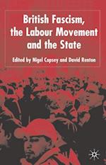 British Fascism, the Labour Movement and the State af Nigel Copsey
