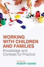 Working with Children and Families af Robert Adams