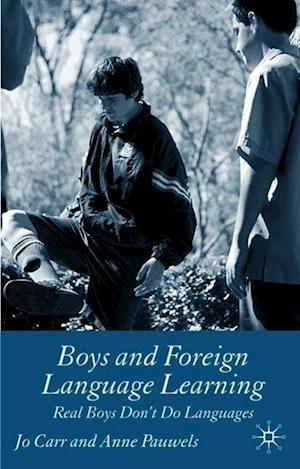 Boys and Foreign Language Learning af Anne Pauwels, Jo Carr Dr