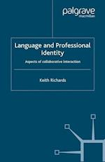 Language and Professional Identity (Palgrave Studies in Professional and Organizational Discours)