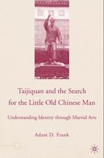 Taijiquan and the Search for the Little Old Chinese Man af Adam Frank