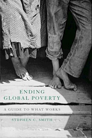 Ending Global Poverty af Stephen C. Smith