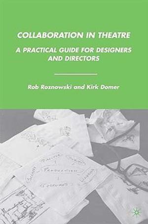 Collaboration in Theatre af Rob Roznowski, Kirk Domer