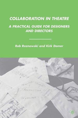 Collaboration in Theatre af Kirk Domer, Rob Roznowski