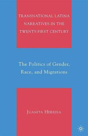 Transnational Latina Narratives in the Twenty-first Century af Juanita Heredia, J. Heredia