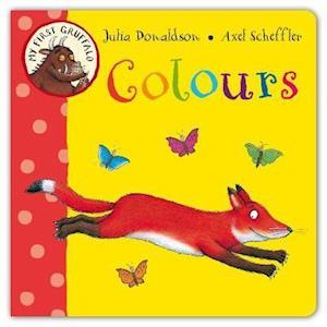 My First Gruffalo: Colours af Julia Donaldson, Axel Scheffler