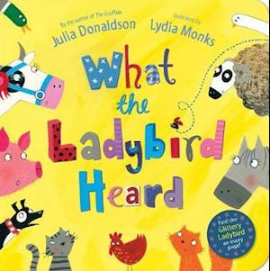 What the Ladybird Heard af Lydia Monks, Julia Donaldson