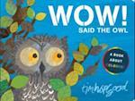 WOW! Said the Owl af Tim Hopgood