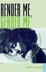 Render Me Gender Me af Kath Weston