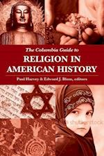 The Columbia Guide to Religion in American History af Edward J Blum, Paul Harvey