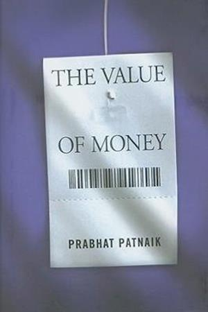 The Value of Money af Prabhat Patnaik