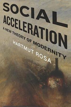 Social Acceleration af Hartmut Rosa