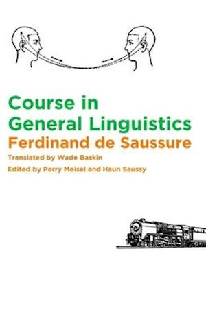 Course in General Linguistics af Perry Meisel, Ferdinand De Saussure, Wade Baskin