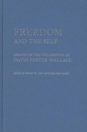 Freedom and the Self af Steven M. Cahn