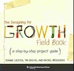 The Designing for Growth Field Book (Columbia Business School Publishing)