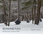 Recovering Place (Religion, Culture, and Public Life)