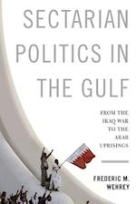 Sectarian Politics in the Gulf (Columbia Studies in Middle East Politics)