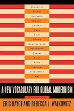 A New Vocabulary for Global Modernism (Modernist Latitudes)