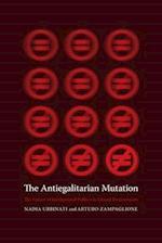 The Antiegalitarian Mutation