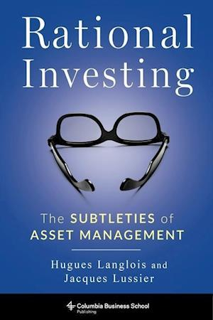 Bog, hardback Rational Investing af Hugues Langlois, Jacques Lussier