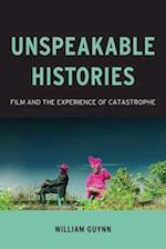 Unspeakable Histories (Film and Culture)