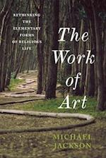The Work of Art (Insurrections: Critical Studies in Religion, Politics, and Culture)